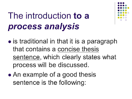 process analysis essay informational when you want to inform  is traditional in that it is a paragraph that contains a concise thesis sentence which clearly states what process will be discussed an example of a good
