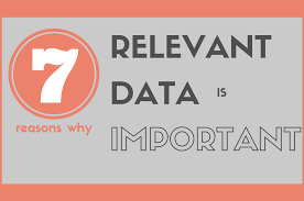 7 Reasons Why Relevant Data Is Important To Your