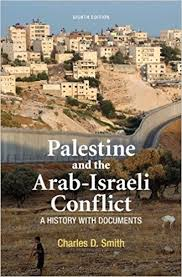 com and the arab i conflict a history  com and the arab i conflict a history documents 9781457613487 charles d smith books