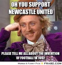 Oh you support Newcastle United... - Willy Wonka Meme Generator ... via Relatably.com