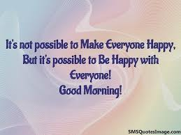 Good Morning Sms Quotes Best of Be Happy With Everyone Good Morning SMS Quotes Image