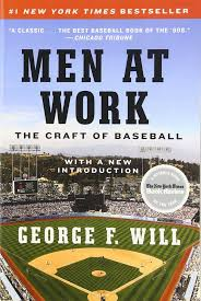 men at work the craft of baseball george f will  men at work the craft of baseball george f will 9780061999819 books ca