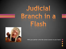 When someone is accused of a crime, the type of case is civil or criminal criminal. Judicial Branch In A Flash Ppt Download