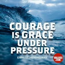 Courage Is Grace Under Pressure Ernest Hemingway Passitoncom