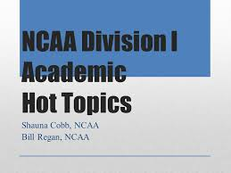 ncaa division i academic hot topics ppt video online  ncaa division i academic hot topics