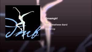 Dave matthews dream girl video