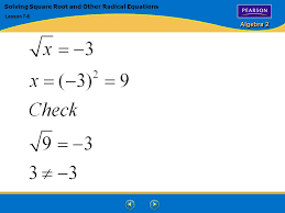 5 algebra 2 solving square root and other radical equations lesson 7 5
