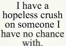 Hopeless Quotes Love Quotes About Crushes On a Guy have a hopeless crush on someone i 6 12156