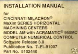 cincinnati milacron installation manual acramatic 950mc • 65 00 cincinnati milacron installation manual acramatic 950mc 2 2 of 2 see more
