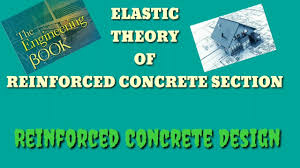 Elastic Theory Of Design Elastic Theory Of Reinforced Concrete Section Youtube