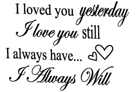 I Will Always Love You Wedding Marriage Say Quote Word Lettering Art Awesome Quotes I Will Always Love You