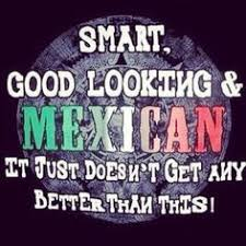 mexican pride sayings. Delighful Pride Ha Im A Mexican And Proud To Be Proudtobemexican To Mexican Pride Sayings N