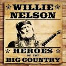 Heroes of the Big Country: Willie Nelson