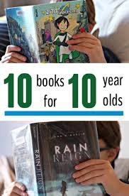 chapter books for 10 year olds great for boys and s