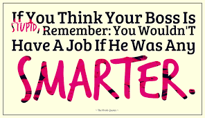 Funny Quotes About Stupid Bosses