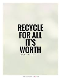 Recycling Quotes Unique 48 Recycling Quotes 48 QuotePrism
