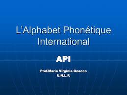 Alphabet phonétique international \al.fa.bɛ fɔ.ne.tik ɛ̃.tɛʁ.na.sjɔ.nal\ masculin au singulier uniquement. Ppt L Alphabet Phonetique International Powerpoint Presentation Free Download Id 3923781