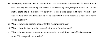 Design Capacity Solved 3 A Company Produces Tires For Automobiles The P
