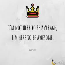 Awesome Quotes Delectable 48 Awesome Quotes To Show Your Awesomeness To The World
