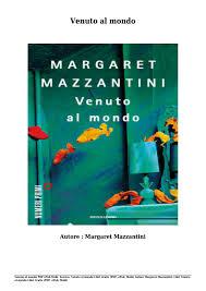 Scarica venuto al mondo libri gratis (pdf, epub, mobi) di margaret  mazzantini by evander - issuu