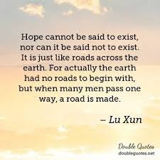 Quotes On Hope 69 Inspiration Lu Xun Hope Quotes Double Quotes