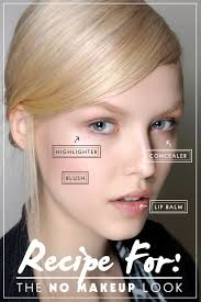 beauty recipe the no makeup look get the look makeup makeup looks and beauty
