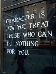 character is how you treat people