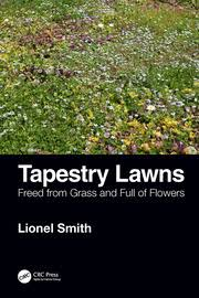 Tapestry Lawns: Freed from <b>Grass</b> and Full of <b>Flowers</b> - 1st Edition - L