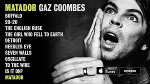 <b>Gaz Coombes</b> - <b>Matador</b> Album Sampler - YouTube