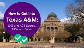 How To Get Into Texas A M Sat And Act Scores Gpa And More