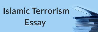 islamic terrorism essay aceyourpaper com