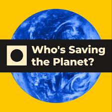 Who's Saving the Planet?