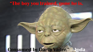 Famous Quotes By Yoda