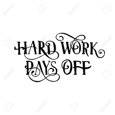 Hard Work Pays Off Isolated Handwritten Quote Or Phrase Black