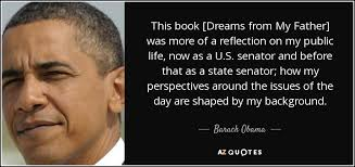 Dreams Of My Father Quotes With Page Numbers Best of Barack Obama Quote This Book [Dreams From My Father] Was More Of A