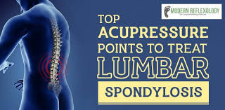 How To Treat Lumbar Spondylosis With Acupressure Therapy