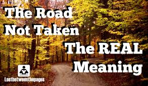 frost s the road not taken the real meaning application frost s the road not taken the real meaning application