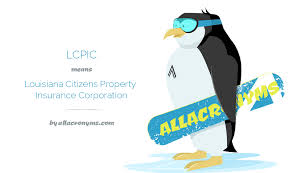 lcpic abbreviation stands for louisiana citizens property citizens insurance quote