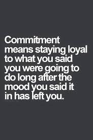 Commitment Quotes Enchanting Commitment Dedication Determination Loyalty Sentiments For