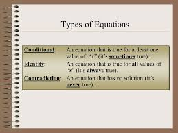 types of equations conditional an equation that is true for at least one value of