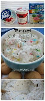 funfetti cake batter dip recipe to for