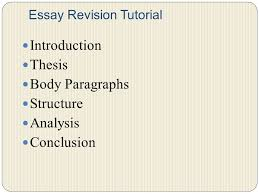 essay revision tutorial introduction thesis body paragraphs 1 essay revision tutorial introduction thesis body paragraphs structure analysis conclusion
