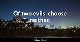 Of Two Evils Choose Neither Charles Spurgeon BrainyQuote Interesting Spurgeon Quotes