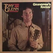 Tony Glenn – Grandpaw's Raising (1983, Vinyl) - Discogs