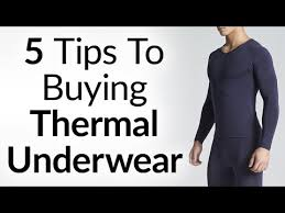 5 Tips To Buying Thermal Underwear A Mans Guide To Thermals