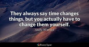 Time Changes Quotes BrainyQuote Fascinating Quotes On Change