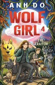 The Traitor: <b>Wolf Girl</b> 4 - Anh Do, illustrated by Lachlan Creagh ...