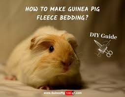how to make guinea pig fleece bedding