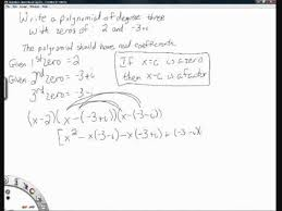 form a polynomial whose real zeros and degree are given writing a polynomial with real coefficients wmv youtube