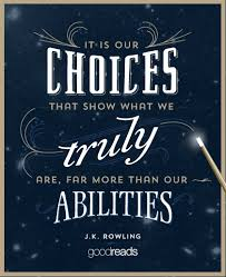 "Famous Harry Potter Quotes Enchanting Quote By JK Rowling ""It Is Our Choices Harry That Show What We"